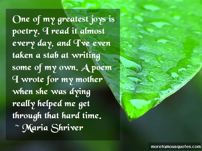 Maria Shriver Quotes: One of my greatest joys is poetry i read