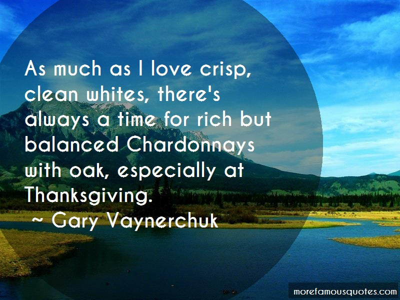 Gary Vaynerchuk Quotes: As much as i love crisp clean whites
