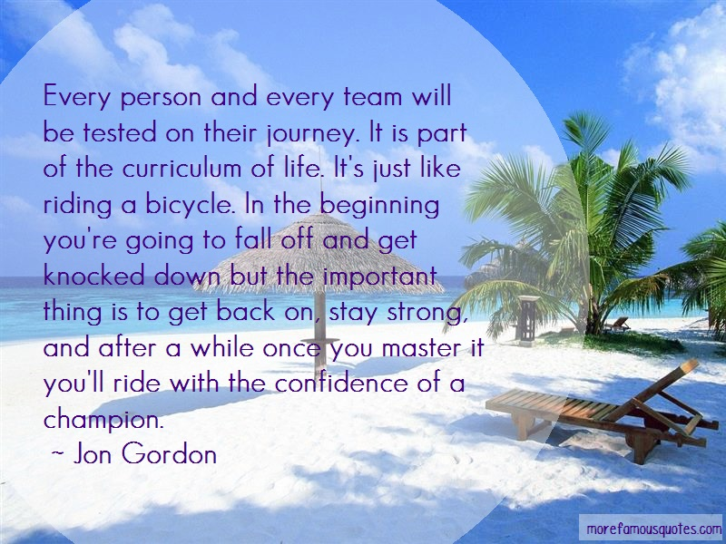 Jon Gordon Quotes: Every Person And Every Team Will Be