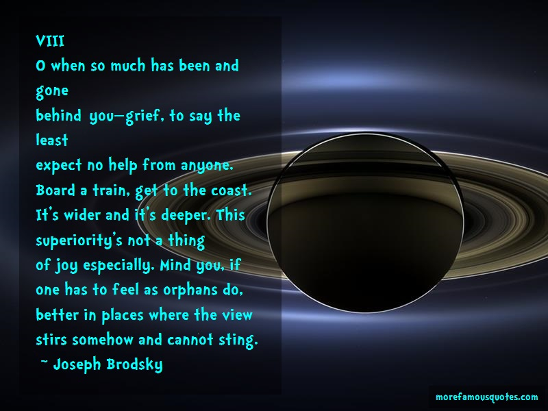 Joseph Brodsky Quotes: Viiio When So Much Has Been And