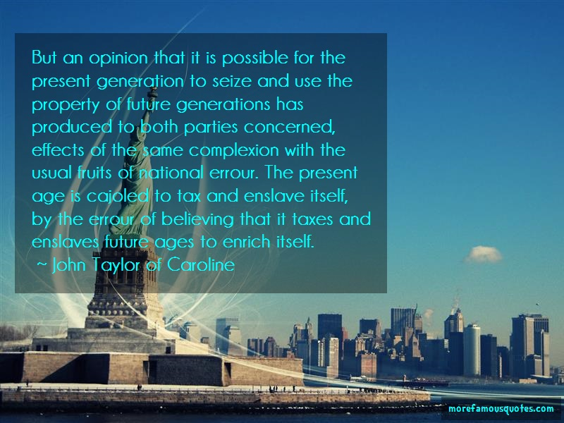 John Taylor Of Caroline Quotes: But an opinion that it is possible for