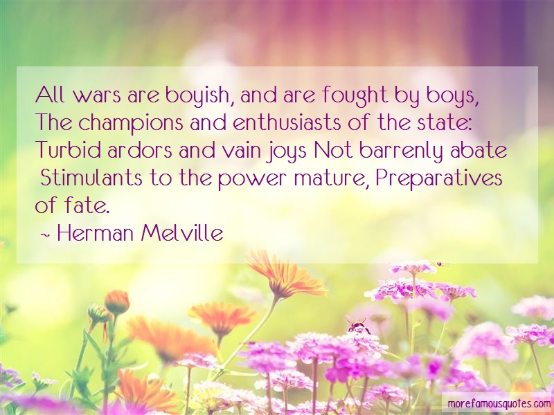 Herman Melville Quotes: All Wars Are Boyish And Are Fought By
