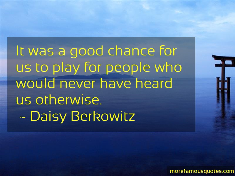 Daisy Berkowitz Quotes: It Was A Good Chance For Us To Play For