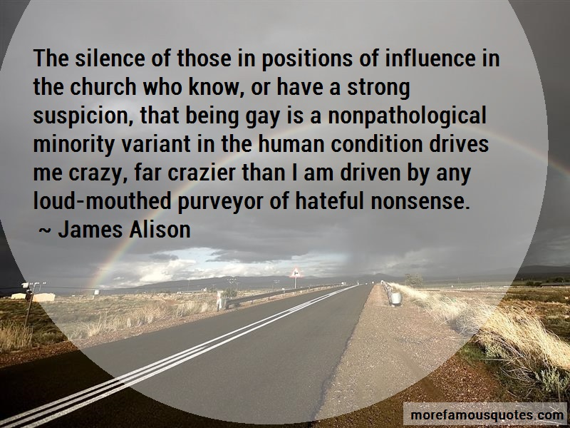 James Alison Quotes: The Silence Of Those In Positions Of