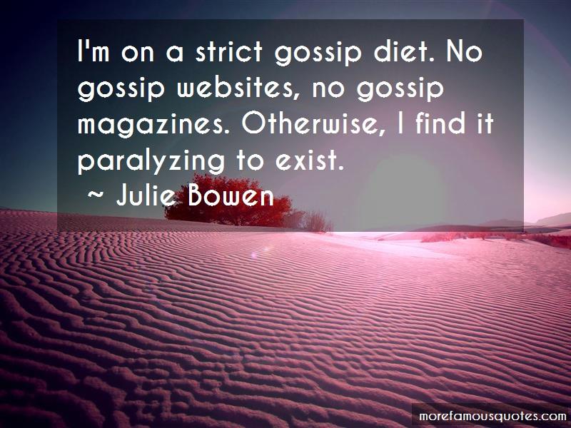 Julie Bowen Quotes: Im On A Strict Gossip Diet No Gossip