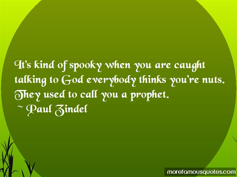 Paul Zindel Quotes: Its Kind Of Spooky When You Are Caught