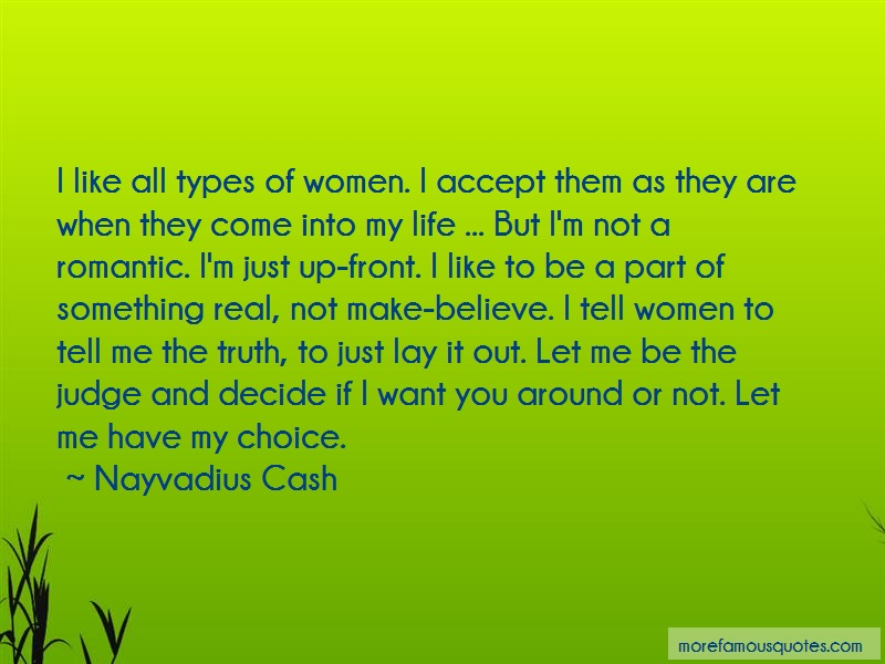 Nayvadius Cash Quotes: I like all types of women i accept them
