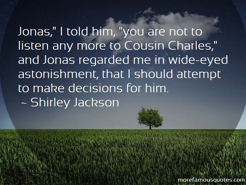 Shirley Jackson Quotes: Jonas I Told Him You Are Not To Listen