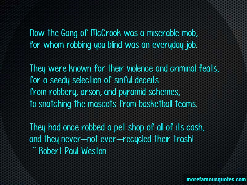 Robert Paul Weston Quotes: Now The Gang Of Mccrook Was A Miserable