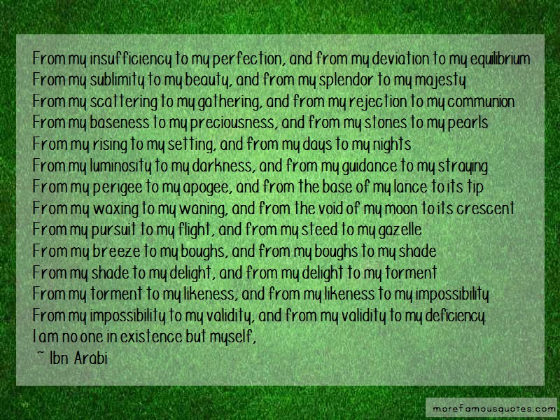 Ibn Arabi Quotes: From my insufficiency to my perfection
