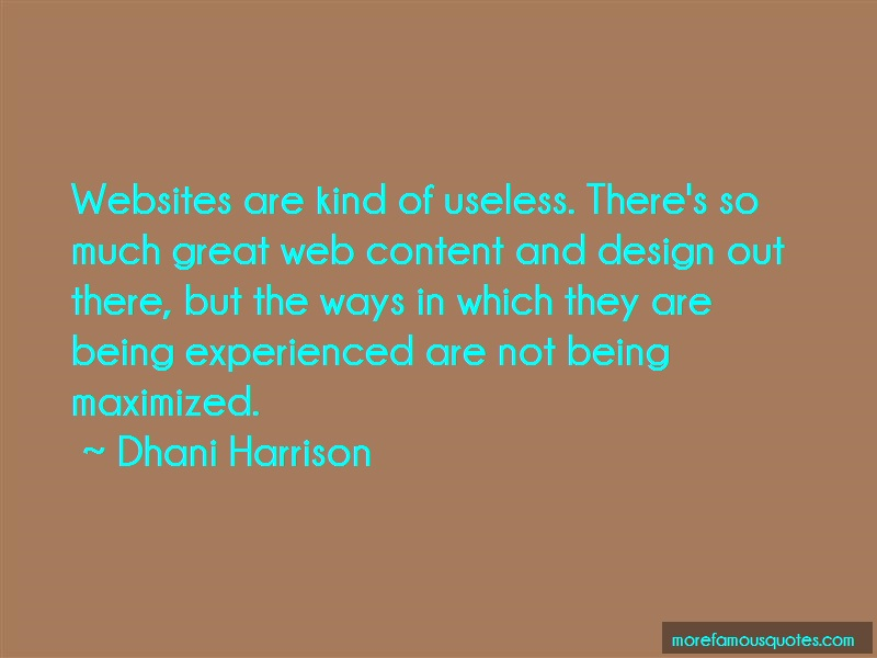Dhani Harrison Quotes: Websites are kind of useless theres so