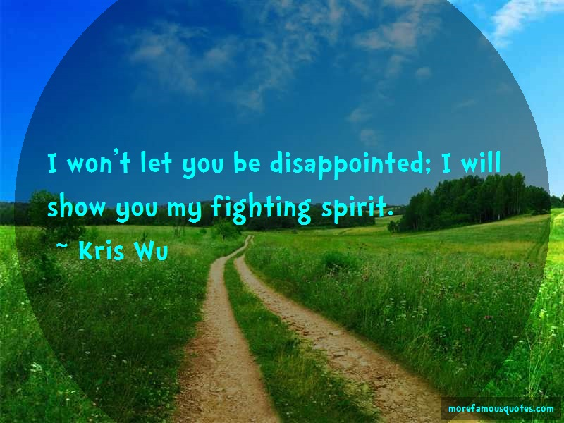 Kris Wu Quotes: I Wont Let You Be Disappointed I Will