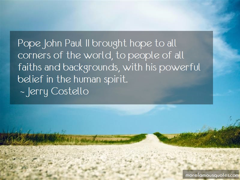 Jerry Costello Quotes: Pope john paul ii brought hope to all