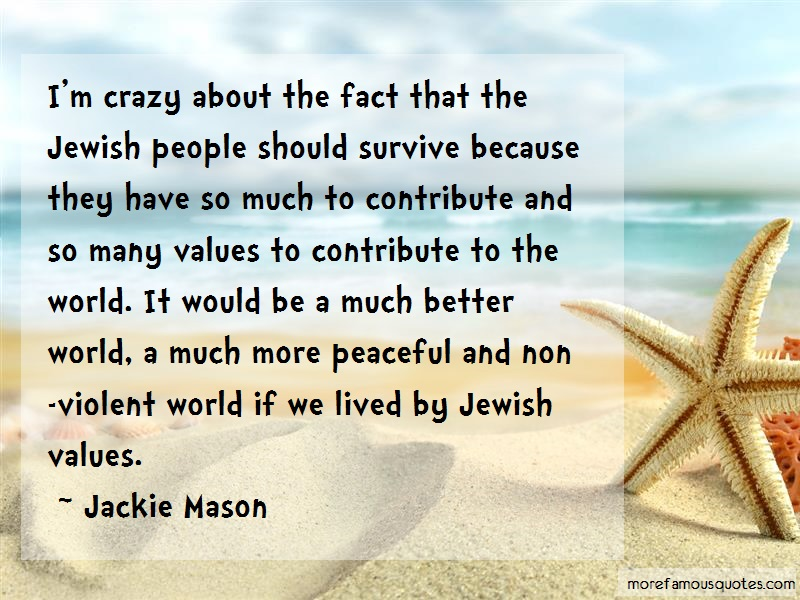 Jackie Mason Quotes: Im Crazy About The Fact That The Jewish