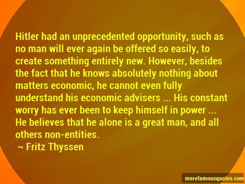 Fritz Thyssen Quotes: Hitler Had An Unprecedented Opportunity