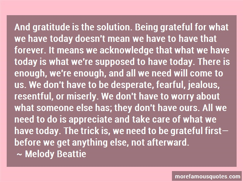Melody Beattie Quotes: And Gratitude Is The Solution Being
