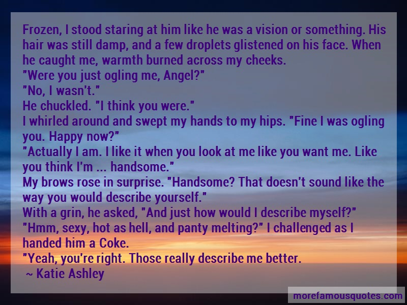 Katie Ashley Quotes: Frozen I Stood Staring At Him Like He
