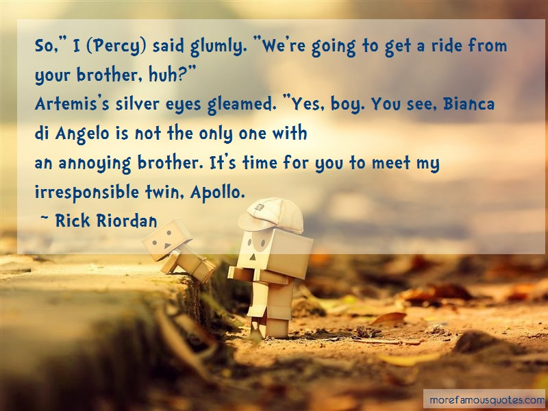 Rick Riordan Quotes: So I Percy Said Glumly Were Going To Get