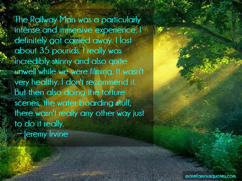 Jeremy Irvine Quotes: The Railway Man Was A Particularly