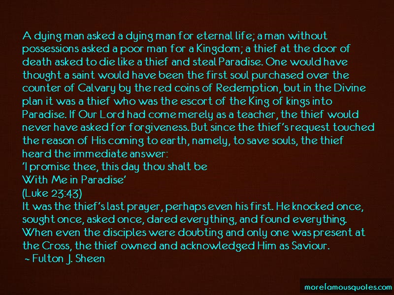 Fulton J. Sheen Quotes: A Dying Man Asked A Dying Man For
