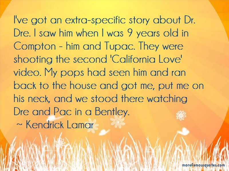Kendrick Lamar Quotes: Ive got an extra specific story about dr