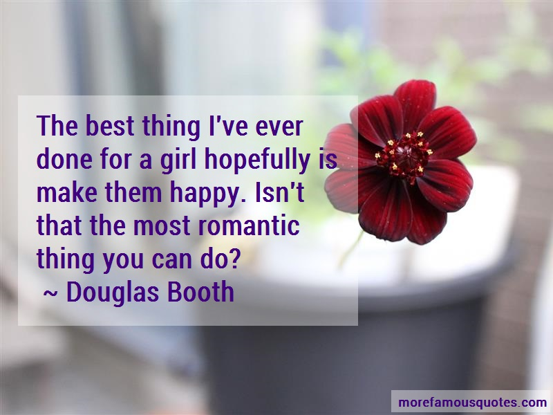 Douglas Booth Quotes: The best thing ive ever done for a girl