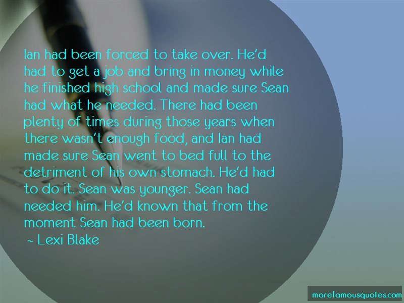 Lexi Blake Quotes: Ian had been forced to take over hed had