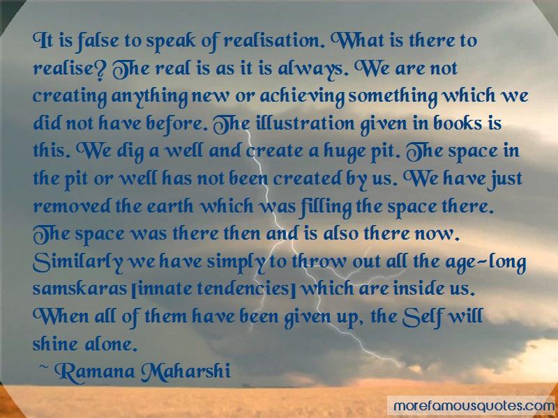 Ramana Maharshi Quotes: It is false to speak of realisation what