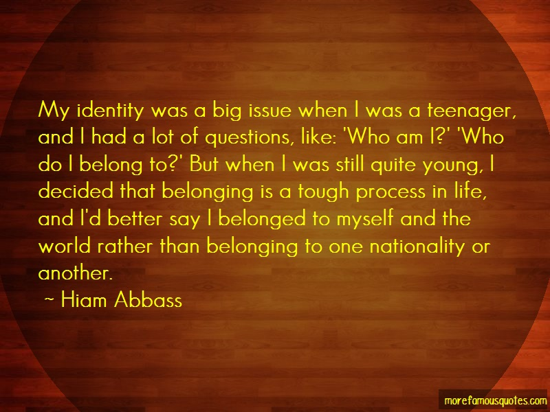 Hiam Abbass Quotes: My identity was a big issue when i was a