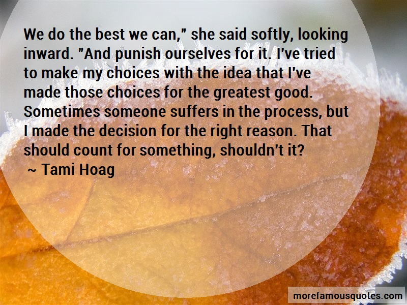 Tami Hoag Quotes: We do the best we can she said softly