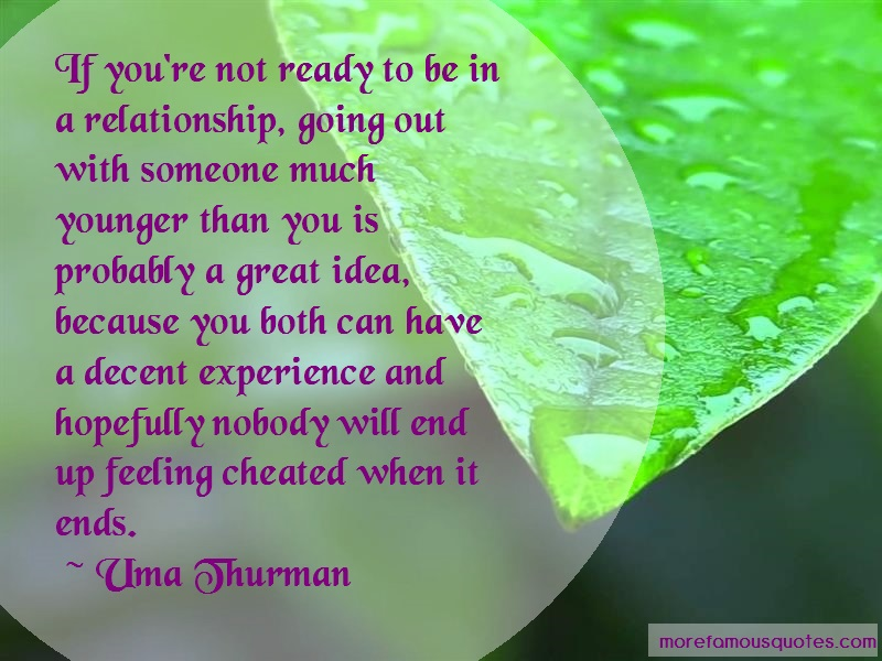 Uma Thurman Quotes: If Youre Not Ready To Be In A