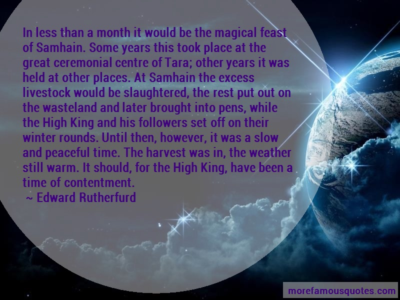 Edward Rutherfurd Quotes: In less than a month it would be the