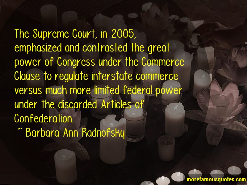Barbara Ann Radnofsky Quotes: The Supreme Court In 2005 Emphasized And