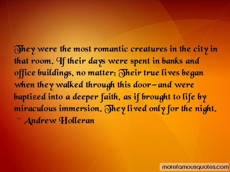 Andrew Holleran Quotes: They were the most romantic creatures in
