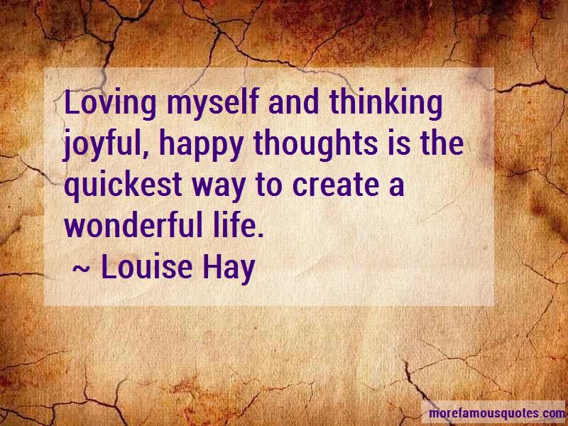 Louise Hay Quotes: Loving Myself And Thinking Joyful Happy
