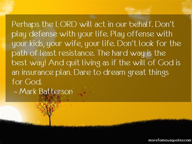 Mark Batterson Quotes: Perhaps The Lord Will Act In Our Behalf
