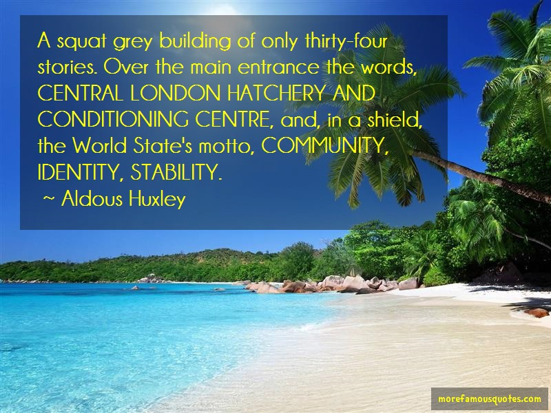Aldous Huxley Quotes: A squat grey building of only thirty