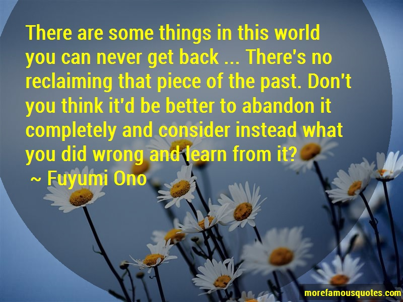 Fuyumi Ono Quotes: There are some things in this world you