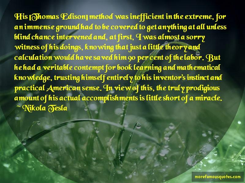 Nikola Tesla Quotes: His thomas edison method was inefficient