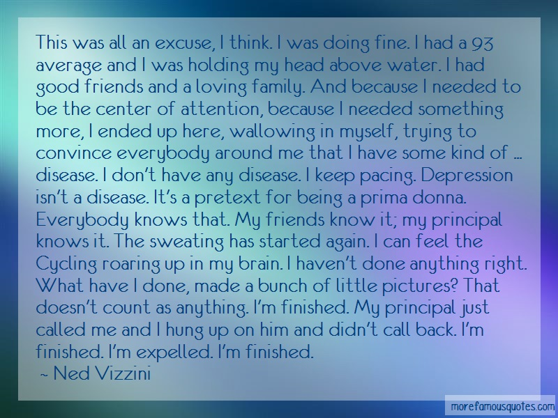 Ned Vizzini Quotes: This Was All An Excuse I Think I Was