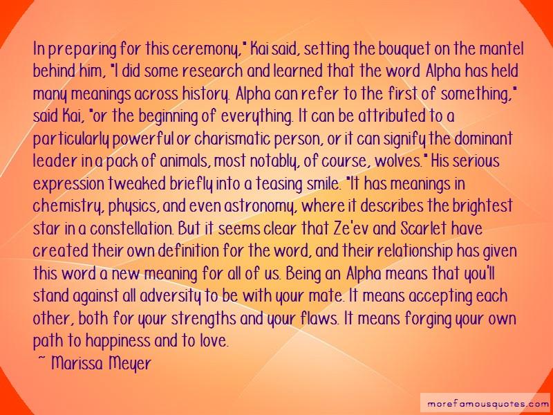 Marissa Meyer Quotes: In Preparing For This Ceremony Kai Said