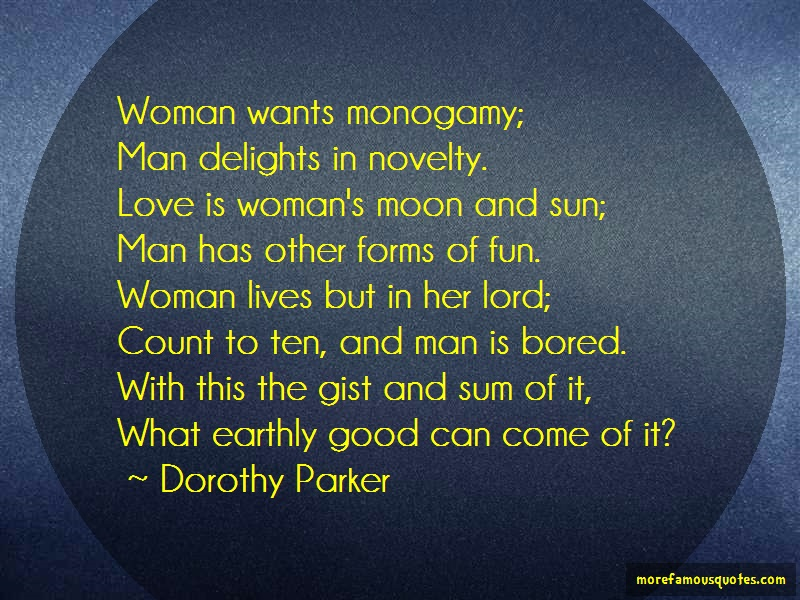 Dorothy Parker Quotes: Woman Wants Monogamy Man Delights In