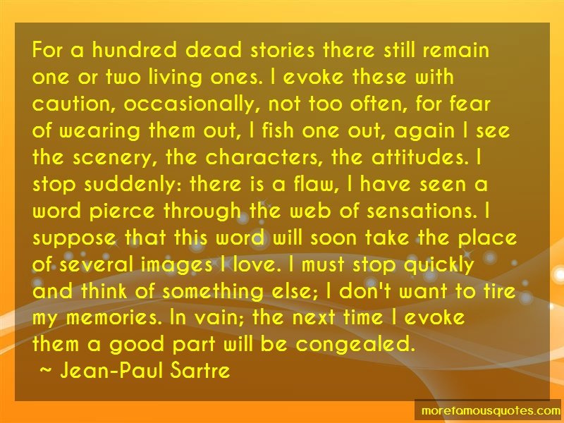 Jean-Paul Sartre Quotes: For A Hundred Dead Stories There Still
