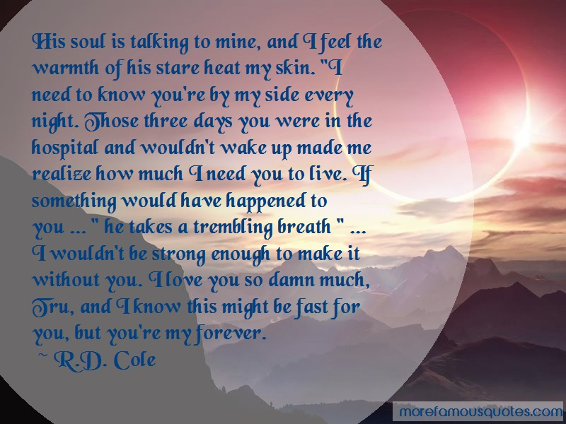 R.D. Cole Quotes: His Soul Is Talking To Mine And I Feel