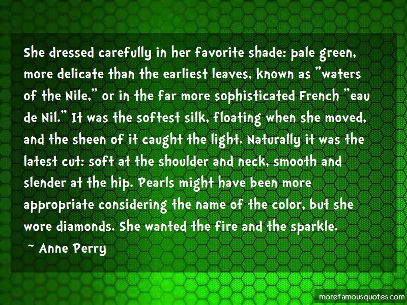 Anne Perry Quotes: She Dressed Carefully In Her Favorite