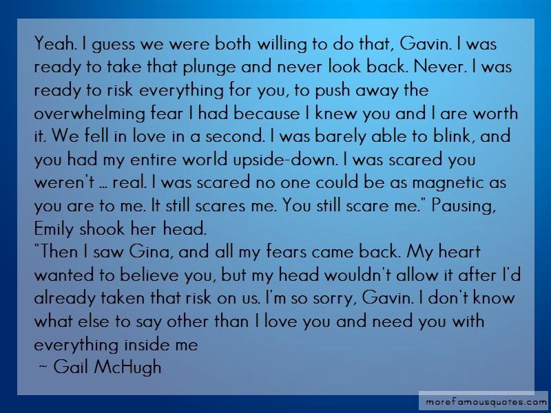 Gail McHugh Quotes: Yeah I Guess We Were Both Willing To Do