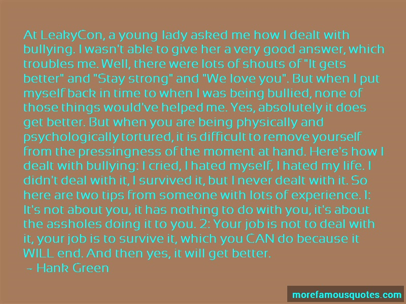 Hank Green Quotes: At leakycon a young lady asked me how i