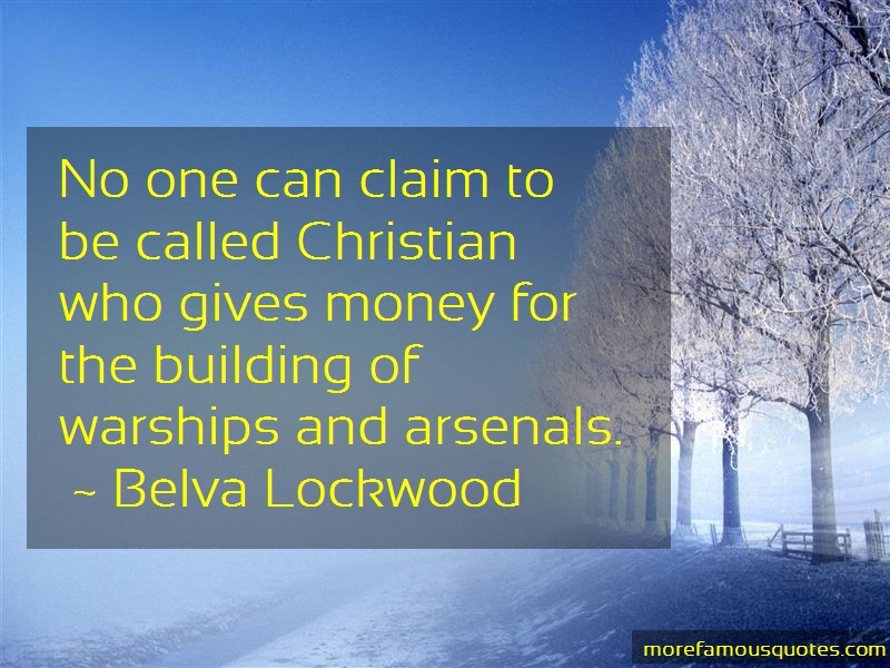 Belva Lockwood Quotes: No one can claim to be called christian