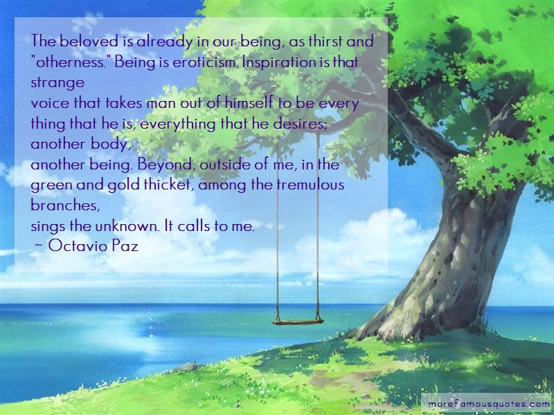 Octavio Paz Quotes: The beloved is already in our being as