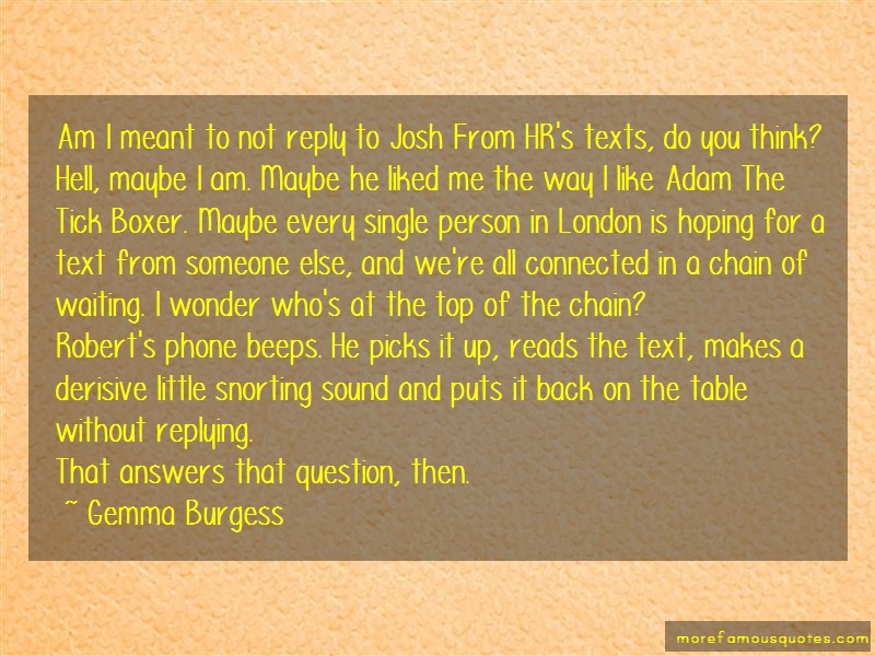Gemma Burgess Quotes: Am I Meant To Not Reply To Josh From Hrs